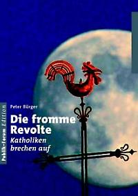 Peter Bürger: Die fromme Revolte